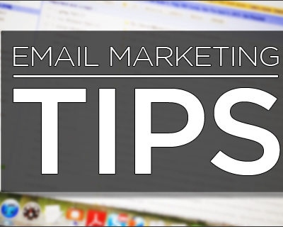 Some Email Marketing Tips to Know About